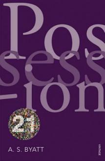 Possession: A Romance - A.S. Byatt
