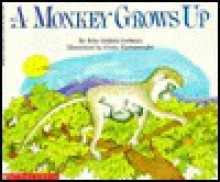 A Monkey Grows Up - Rita Golden Gelman