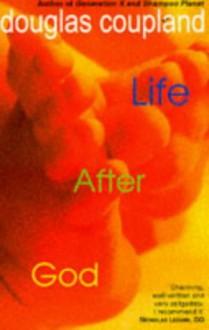 Life After God - Douglas Coupland, B. Cruise