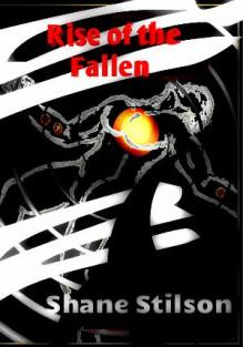 Rise of the Fallen - Shane Stilson