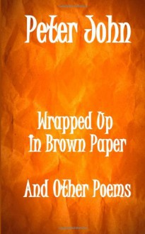 Wrapped Up In Brown Paper - Peter John