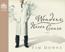 Wonders Never Cease (Audio) - Tim Downs, Tim Gregory
