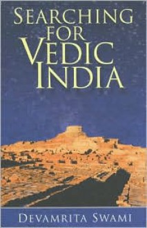 Searching For Vedic India - Swami Devamrita