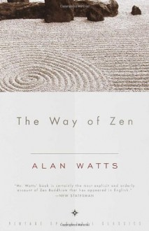 The Way of Zen - Alan Wilson Watts