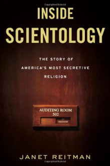 Inside Scientology: The Story of America's Most Secretive Religion - Janet Reitman