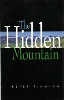 The Hidden Mountain - Peter Pinkham