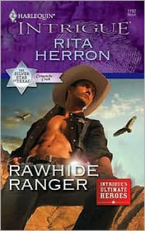Mills & Boon : Rawhide Ranger (The Silver Star of Texas: Comanche Creek) - Rita Herron