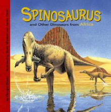 Spinosaurus and Other Dinosaurs of Africa - Dougal Dixon
