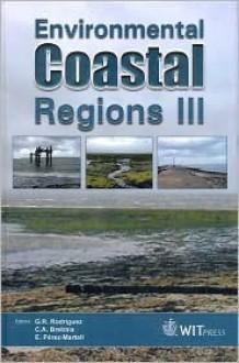 Environmental Coastal Regions III - G. Rodriguez, C.A. Brebbia, E. Perez-Martell