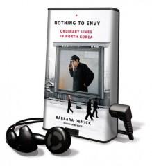Nothing to Envy - Barbara Demick, Karen White