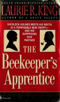 The Beekeeper's Apprentice: or, On the Segregation of the Queen (Mary Russell, #1) - Laurie R. King