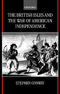 The British Isles and the War of American Independence - Stephen Conway