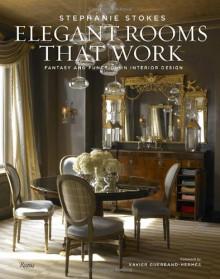Elegant Rooms That Work: Fantasy and Function in Interior Design - Stephanie Stokes, Jorge S. Arango, Xavier Guerrand-Hermes, Michel Arnaud