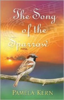 The Song of the Sparrow - Pamela Kern