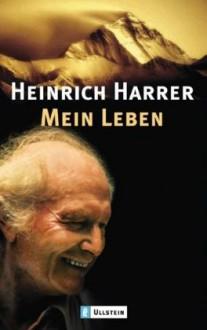 Mein Leben - Heinrich Harrer