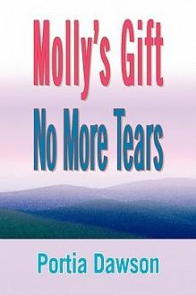 Molly's Gift No More Tears - Portia Dawson