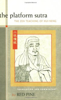 The Platform Sutra: The Zen Teaching of Hui-neng - Red Pine
