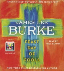 Feast Day of Fools - James Lee Burke, Will Patton