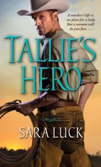 Tallie's Hero - Sara Luck