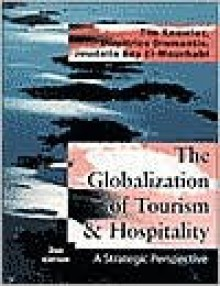 The Globalization of Tourism and Hospitality: A Strategic Perspective - Tim Knowles, Dimitrios Diamantis, Joudalla El-Mourhabi, Joudallah Bey El-Mourhabi