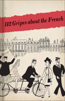 112 Gripes about the French: The 1945 Handbook for American GIs in Occupied France - Bodleian Library, The