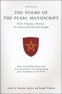 The Poems of the Pearl Manuscript: Pearl, Cleanness, Patience, Sir Gawain and the Green Knight: - Ronald Waldron, Unknown