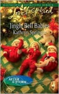 Jingle Bell Babies - Kathryn Springer