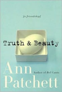 Truth & Beauty - Ann Patchett