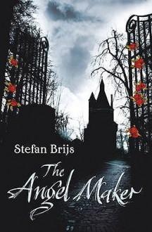 The Angel Maker - Stefan Brijs