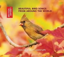 Beautiful Bird Songs from Around the World: 2 CD Set with Booklet - The British Library