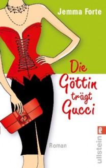 Die Göttin trägt Gucci - Jemma Forte