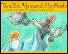 The Old Man and His Birds - Mirra Ginsburg, Donna Ruff (Illustrator)