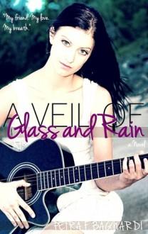 A Veil of Glass and Rain - Petra F. Bagnardi