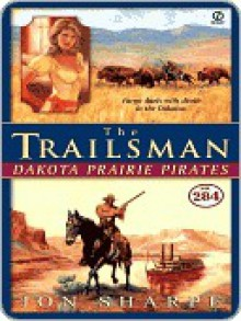 Dakota Prairie Pirates (The Trailsman #284) - Jon Sharpe