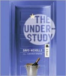 The Understudy - David Nicholls, Tristan Layton