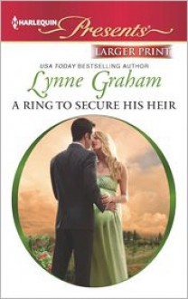 A Ring to Secure His Heir (Harlequin LP Presents Series #3107) - Lynne Graham