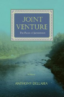Joint Venture: The Paces of Jamestown - Anthony Dellaira