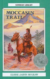 Moccasin Trail - Eloise Jarvis McGraw