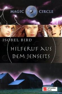 Magic Circle, Hilferuf aus dem Jenseits - Isobel Bird