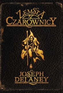 Kroniki Wardstone 1. Zemsta Czarownicy - Joseph Delaney