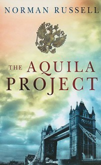 The Aquila Project - Norman Russell