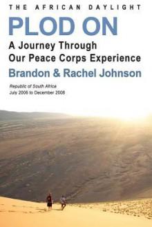 Plod on: The African Daylight - Brandon Johnson, Rachel Johnson