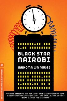 Black Star Nairobi - Mukoma wa Ngugi