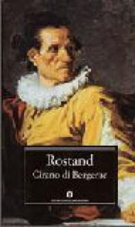 Cirano di Bergerac - Edmond Rostand, Mario Giobbe, Guido Davico Bonino