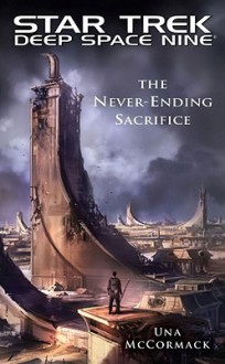 Star Trek: Deep Space Nine: The Never Ending Sacrifice - Una McCormack