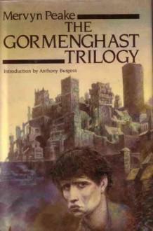 The Gormenghast Trilogy - Anthony Burgess, Mervyn Peake