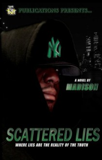 Scattered Lies (5 Star Publications Presents) (The Scattered Lies Series) - Madison