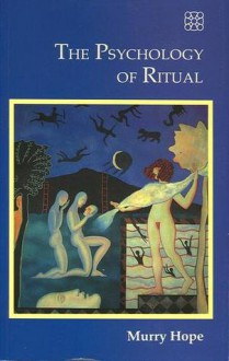 Psychology of Ritual - Murry Hope, Martin Jones