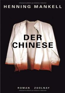 Der Chinese: Roman - Henning Mankell