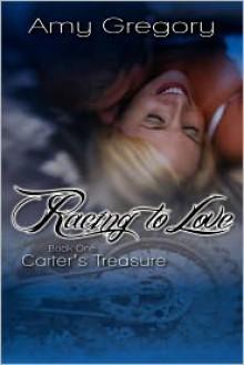 Racing to Love: Carter's Treasure - Amy Gregory
